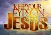 keep-your-eyes-on-Jesus1 - Copy