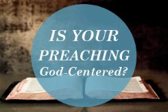 Is-Your-Preaching-God-Centered_1282_245x169