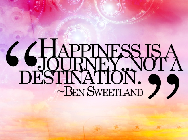 happiness-is-a-journey-not-a-destination-life-quote-picture-image-art-design-happiness-happy-advice