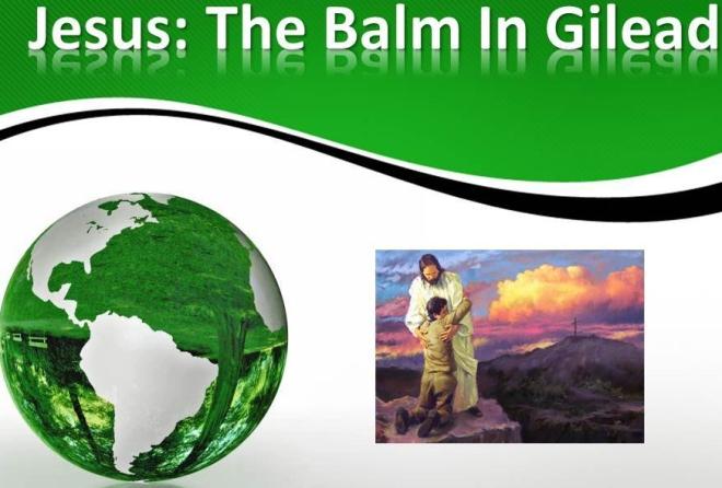 Jesus The Balm In Gilead