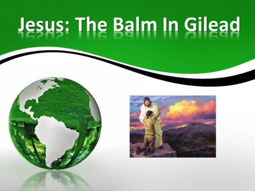 Jesus The Balm In Gilead