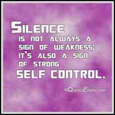 Silence-is-not-always-a-sign-of-weakness-it's-also-a-sign-of-strong-self-control.