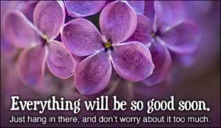 26652-everything-will-be-so-good-soon-320x186