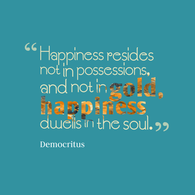 Happiness-resides-not-in-possessions__quotes-by-Democritus-23.png
