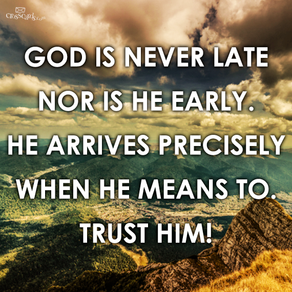 God is never late nor is he.png