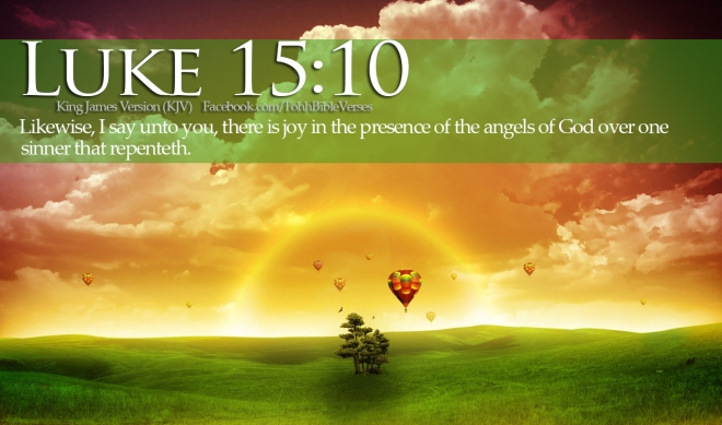likewise-i-say-unto-you-there-is-joy-in-the-presence-of-the-angels-of-god-over-one-sinner-that-repenteth.jpg