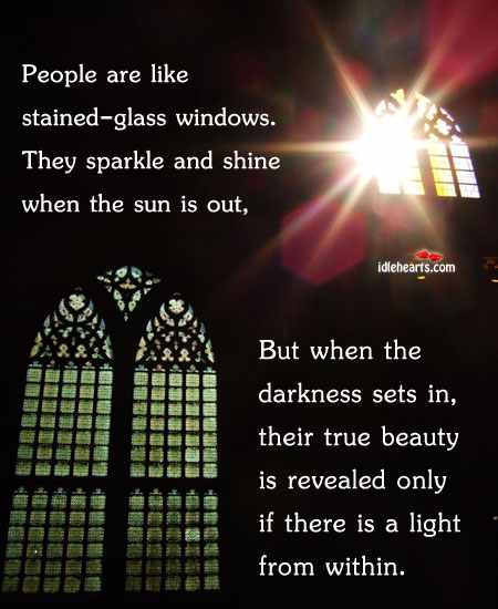 people-are-like-stained-glass-windows-5
