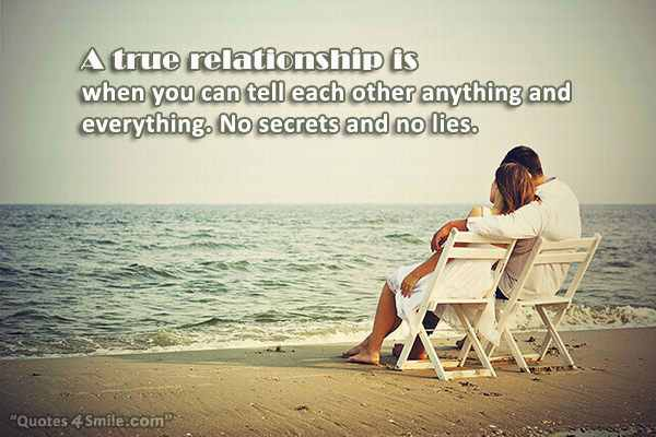 A-true-relationship-is-when-you-can-tell-each-other-anything-and-everything.-No-secrets-and-no-lies