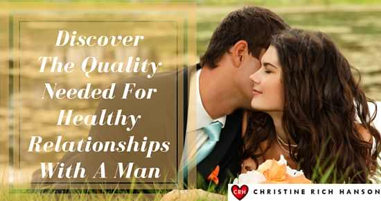 The-Quality-Needed-For-Healthy-Relationships-With-A-Man-1