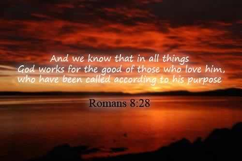 and-we-know-that-in-all-things-god-works-for-the-good-of-those-who-love-him-bible-quote