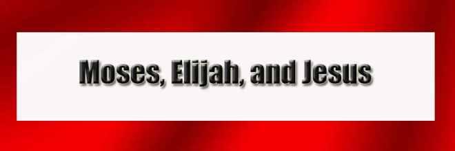 moses-elijah-and-jesus