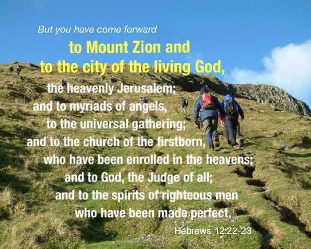 heb-12-22-23-but-you-have-come-forward-to-mount-zion-and-to-the-city-of-the-living-God