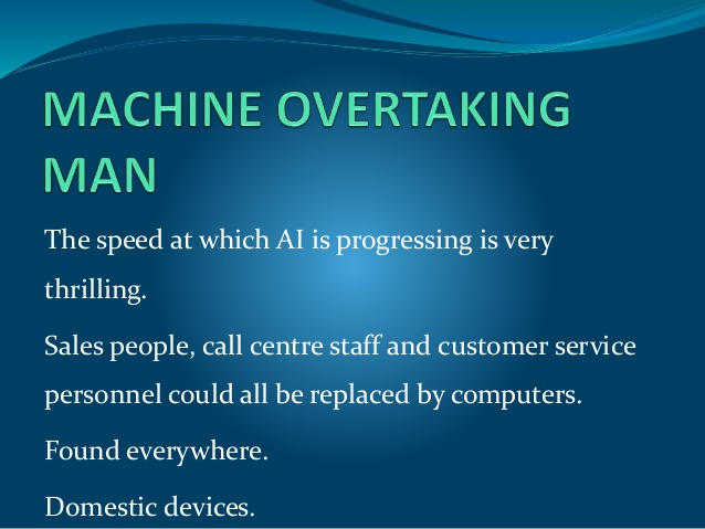 artificial-intelligence-will-man-be-ever-replaced-by-machine-5-638