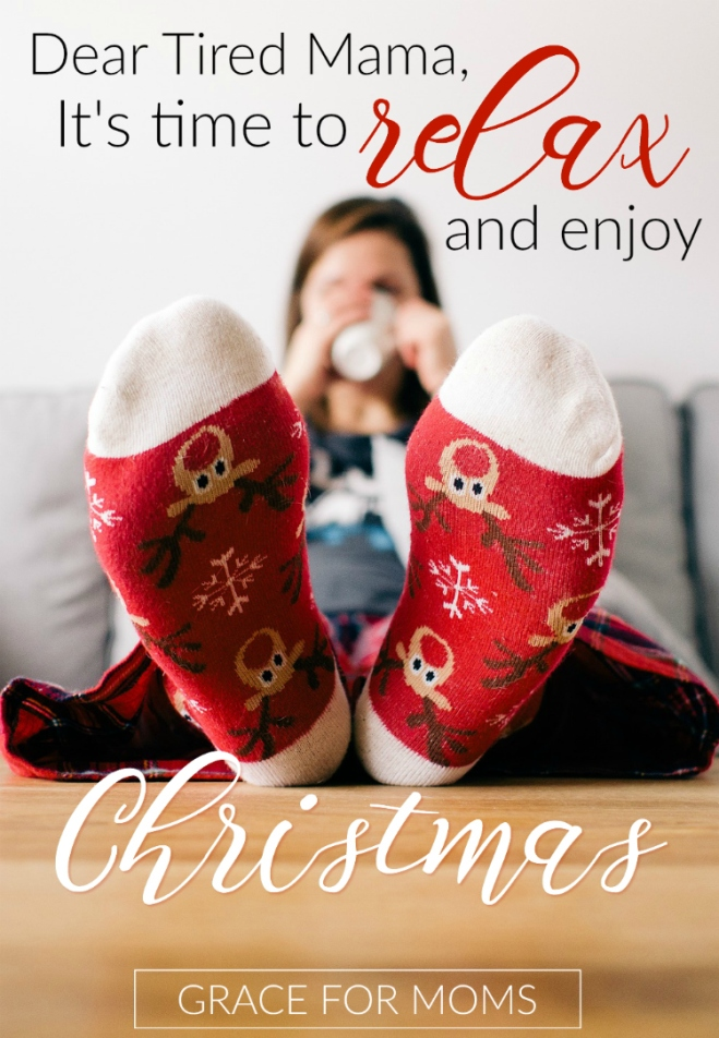 Dear-Tired-Mama-Its-Time-to-Relax-and-Enjoy-Christmas-1