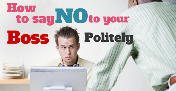 How-to-say-no-to-your-boss-politely