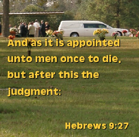 it is appointed unto man to die once