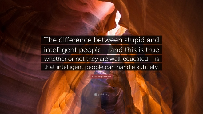 750124-Neal-Stephenson-Quote-The-difference-between-stupid-and (1)